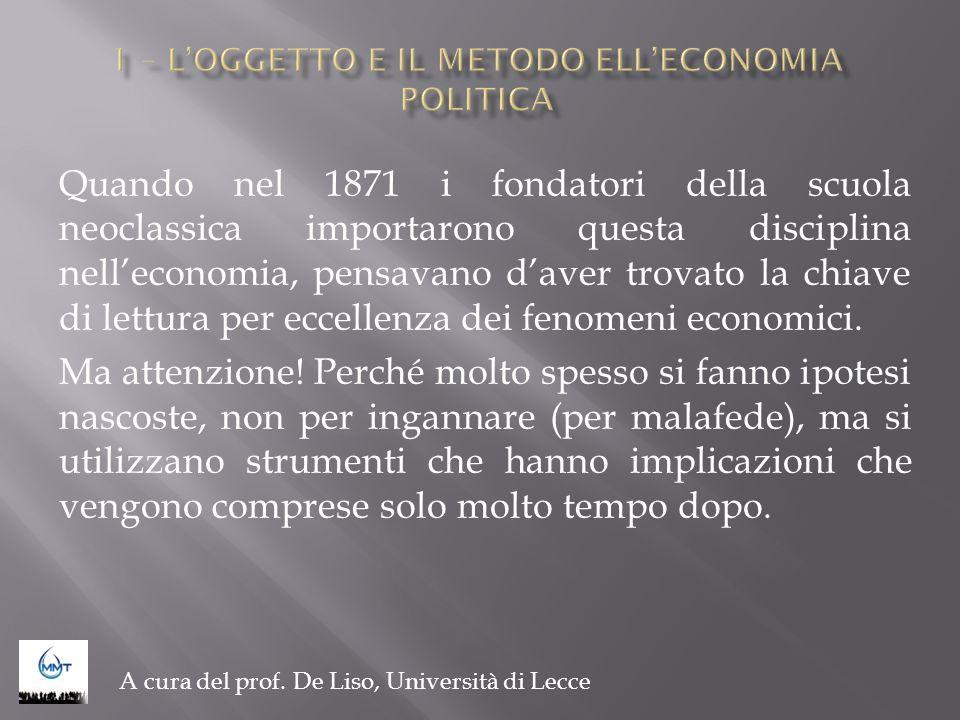 Quando nel 1871 i fondatori della scuola neoclassica importarono questa disciplina nelleconomia, pensavano daver trovato la chiave di lettura per ecce