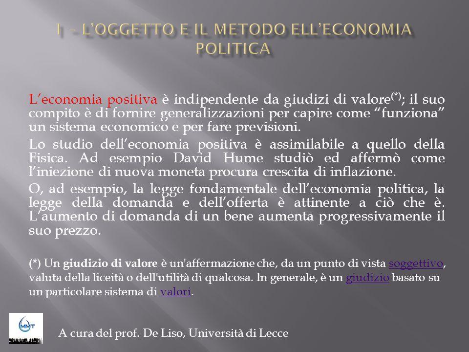 Leconomia positiva è indipendente da giudizi di valore (*) ; il suo compito è di fornire generalizzazioni per capire come funziona un sistema economic
