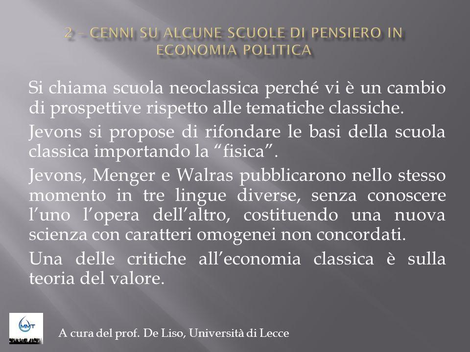 Si chiama scuola neoclassica perché vi è un cambio di prospettive rispetto alle tematiche classiche. Jevons si propose di rifondare le basi della scuo