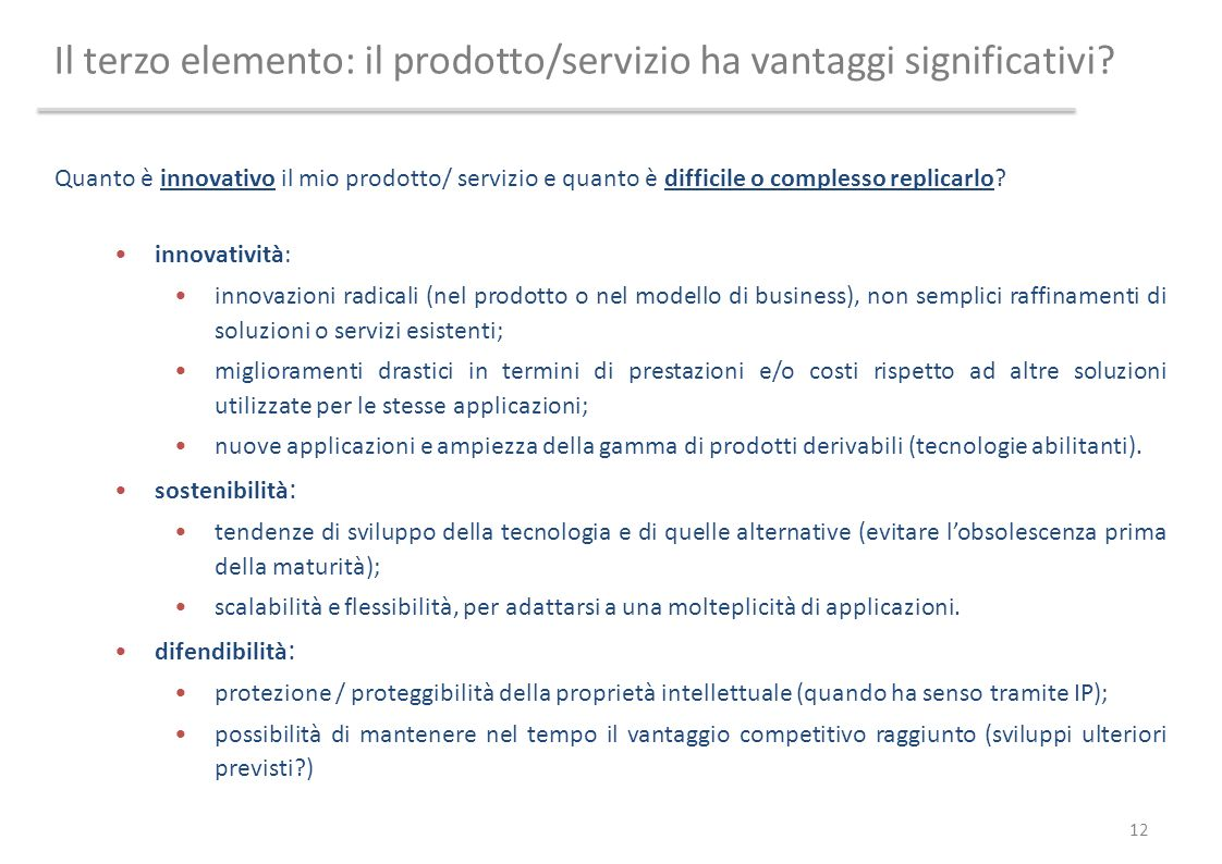Il terzo elemento: il prodotto/servizio ha vantaggi significativi? Quanto è innovativo il mio prodotto/ servizio e quanto è difficile o complesso repl