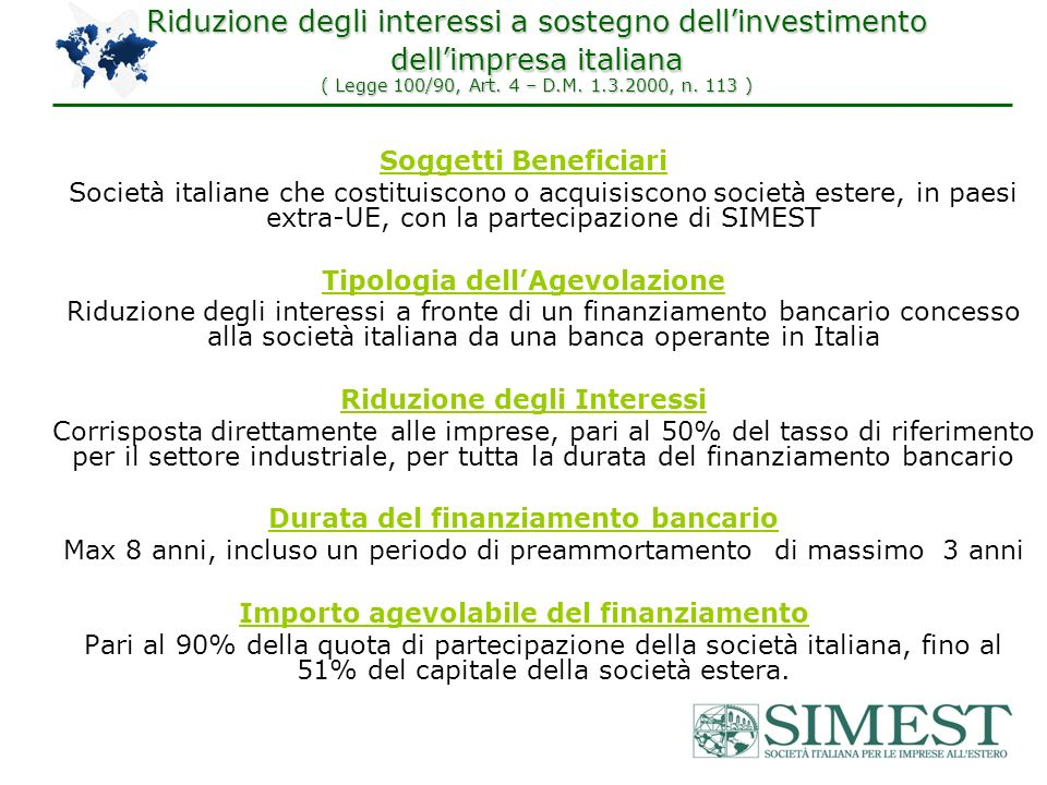 Riduzione degli interessi a sostegno dellinvestimento dellimpresa italiana ( Legge 100/90, Art.