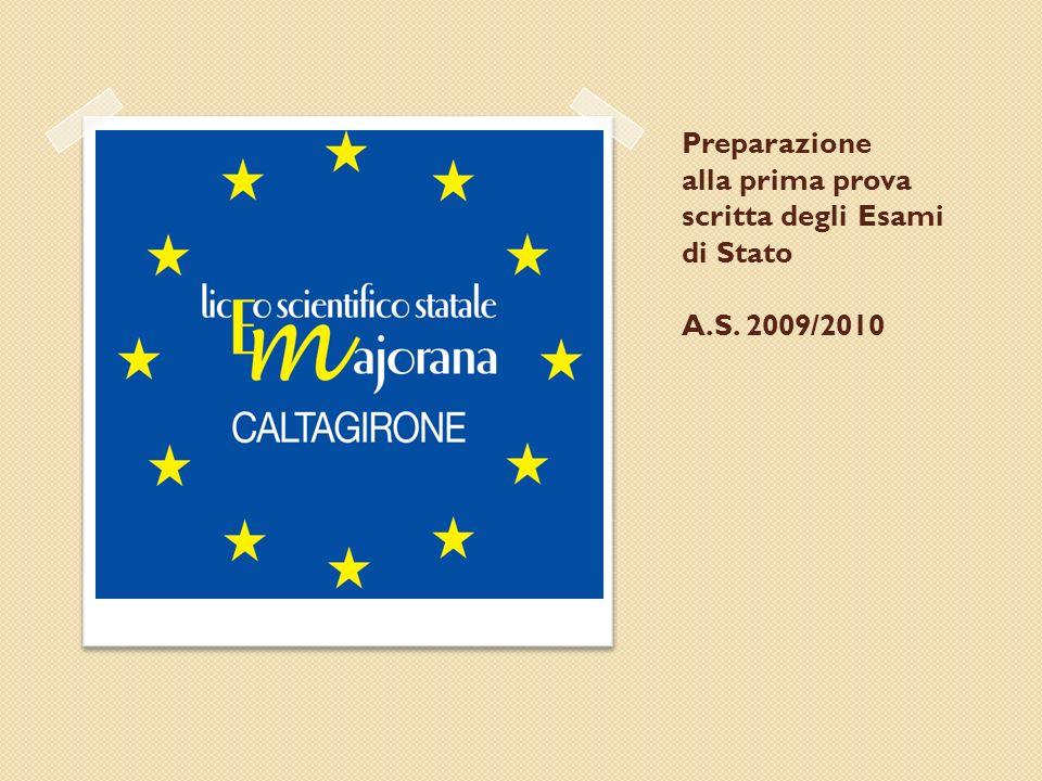 Preparazione alla prima prova scritta degli Esami di Stato A.S. 2009/2010 Anno scolastico 2009/2010