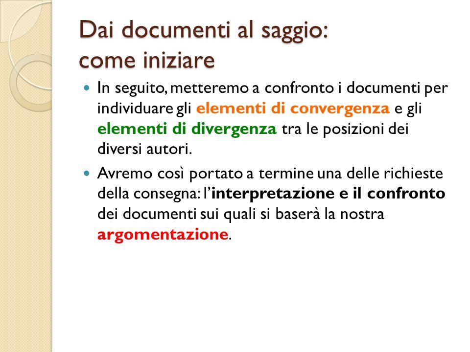 Dai documenti al saggio: come iniziare In seguito, metteremo a confronto i documenti per individuare gli elementi di convergenza e gli elementi di div