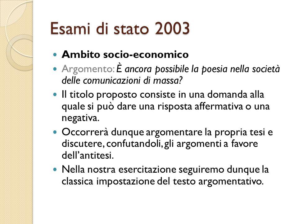 Esami di stato 2003 Ambito socio-economico Argomento: È ancora possibile la poesia nella società delle comunicazioni di massa? Il titolo proposto cons