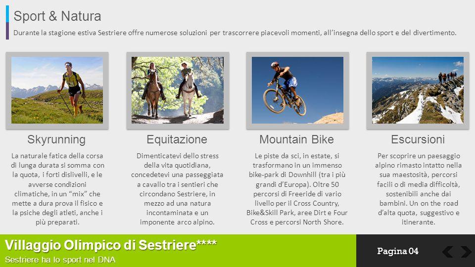 Sport & Natura Durante la stagione estiva Sestriere offre numerose soluzioni per trascorrere piacevoli momenti, allinsegna dello sport e del divertime