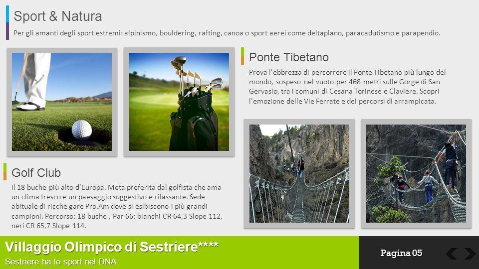 Sport & Natura Per gli amanti degli sport estremi: alpinismo, bouldering, rafting, canoa o sport aerei come deltaplano, paracadutismo e parapendio. Vi