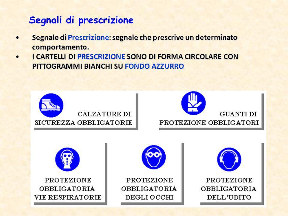 Segnale di Prescrizione: segnale che prescrive un determinato comportamento.Segnale di Prescrizione: segnale che prescrive un determinato comportament