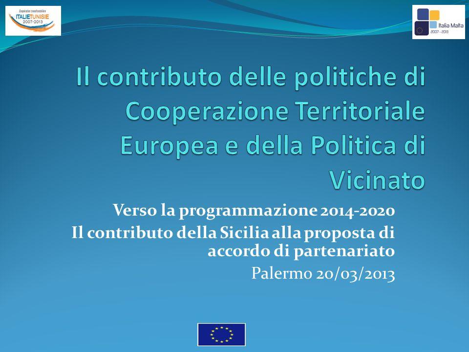 Verso la programmazione 2014-2020 Il contributo della Sicilia alla proposta di accordo di partenariato Palermo 20/03/2013