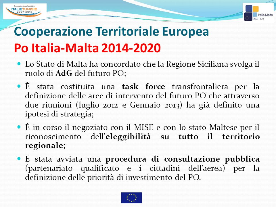 Strategia di programmazione 1/2 Po Italia-Malta 2014-2020 Concentrazione tematica Forte complementarietà del PO con i programmi FESR/FSE/FEASR (ITI e PAC) Puntuale definizione delle azioni finanziabili Puntuale individuazione dei beneficiari per le azioni (rafforzamento della partecipazione dei privati) Puntuale individuazione dei risultati e dei relativi indicatori