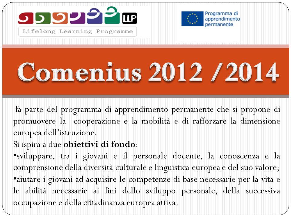 fa parte del programma di apprendimento permanente che si propone di promuovere la cooperazione e la mobilità e di rafforzare la dimensione europea dellistruzione.