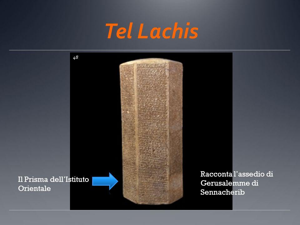 Tel Lachis Il Prisma dellIstituto Orientale Racconta lassedio di Gerusalemme di Sennacherib 48