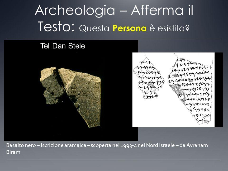 Archeologia – Afferma il Testo: Questa Persona è esistita? Basalto nero – Iscrizione aramaica – scoperta nel 1993-4 nel Nord Israele – da Avraham Bira