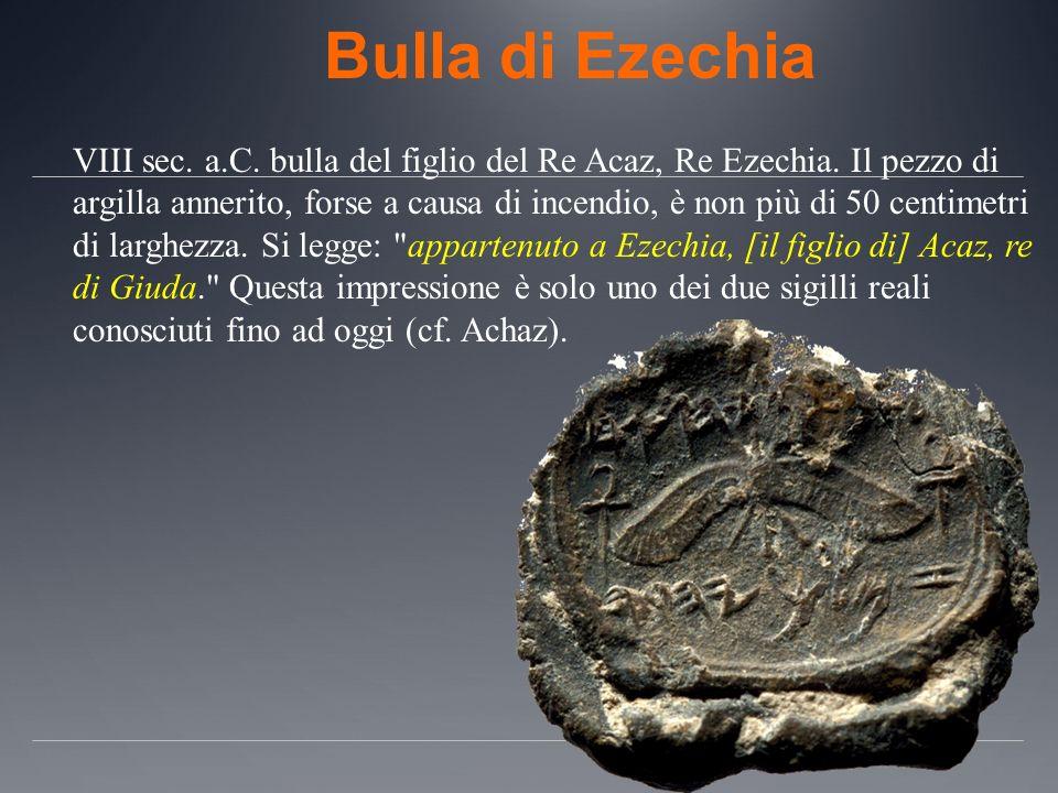 Bulla di Ezechia VIII sec. a.C. bulla del figlio del Re Acaz, Re Ezechia. Il pezzo di argilla annerito, forse a causa di incendio, è non più di 50 cen