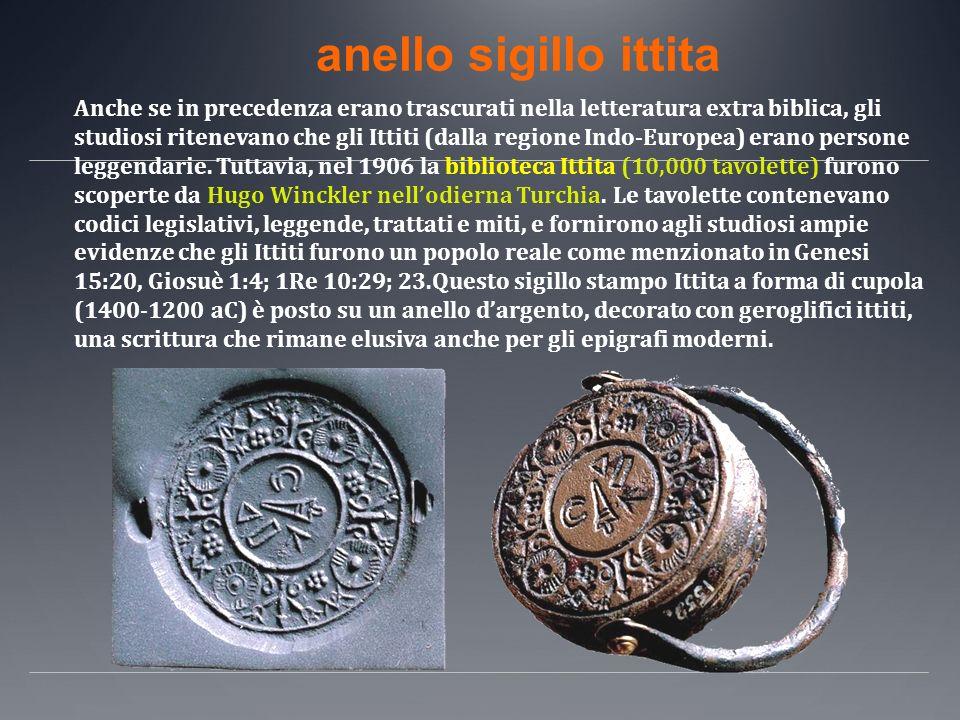 anello sigillo ittita Anche se in precedenza erano trascurati nella letteratura extra biblica, gli studiosi ritenevano che gli Ittiti (dalla regione I