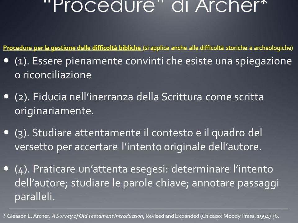 Procedure di Archer* (1). Essere pienamente convinti che esiste una spiegazione o riconciliazione (2). Fiducia nellinerranza della Scrittura come scri