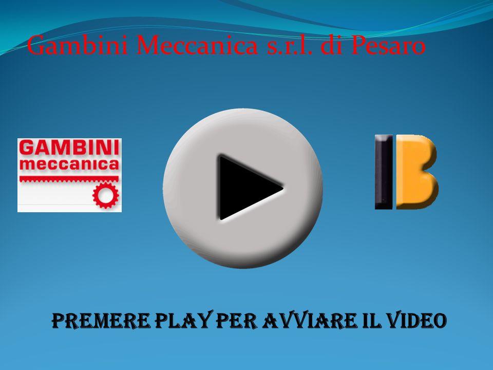 Gambini Meccanica s.r.l. di Pesaro Premere play per avviare il video