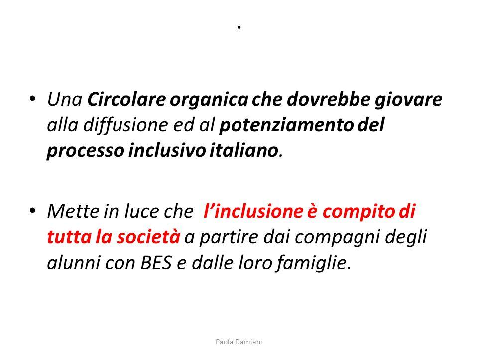 . Una Circolare organica che dovrebbe giovare alla diffusione ed al potenziamento del processo inclusivo italiano. Mette in luce che linclusione è com
