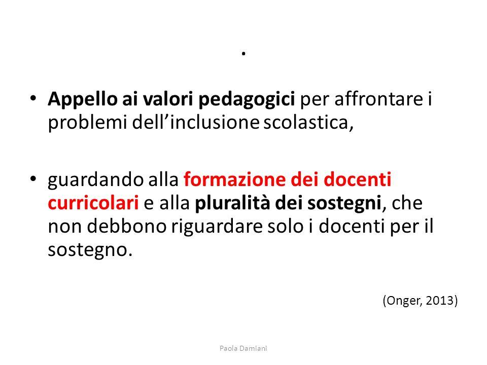 . Appello ai valori pedagogici per affrontare i problemi dellinclusione scolastica, guardando alla formazione dei docenti curricolari e alla pluralità