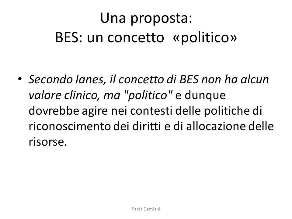 Una proposta: BES: un concetto «politico» Secondo Ianes, il concetto di BES non ha alcun valore clinico, ma