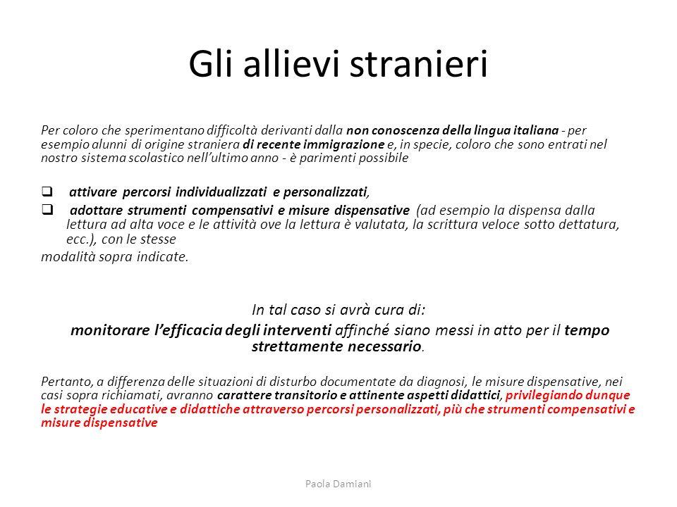 Gli allievi stranieri Per coloro che sperimentano difficoltà derivanti dalla non conoscenza della lingua italiana - per esempio alunni di origine stra