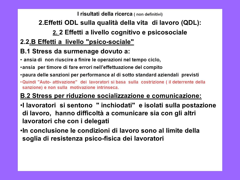 6 I risultati della ricerca ( non definitivi) 2.Effetti ODL sulla qualità della vita di lavoro (QDL): 2. 2 Effetti a livello cognitivo e psicosociale