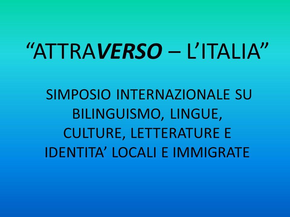 ATTRAVERSO – LITALIA SIMPOSIO INTERNAZIONALE SU BILINGUISMO, LINGUE, CULTURE, LETTERATURE E IDENTITA LOCALI E IMMIGRATE