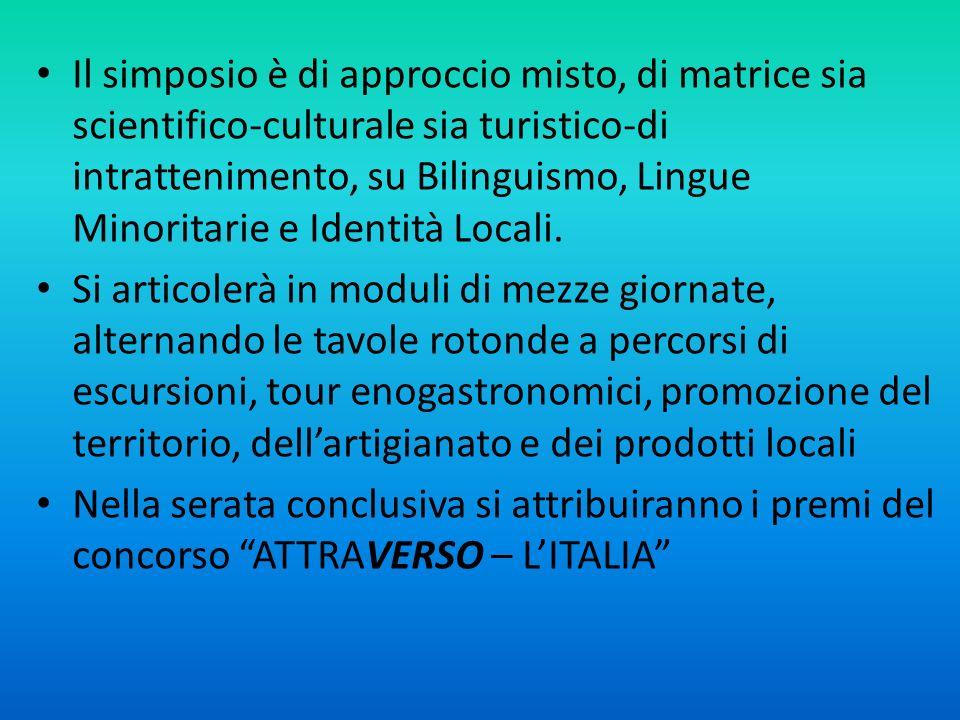 Il simposio è di approccio misto, di matrice sia scientifico-culturale sia turistico-di intrattenimento, su Bilinguismo, Lingue Minoritarie e Identità Locali.