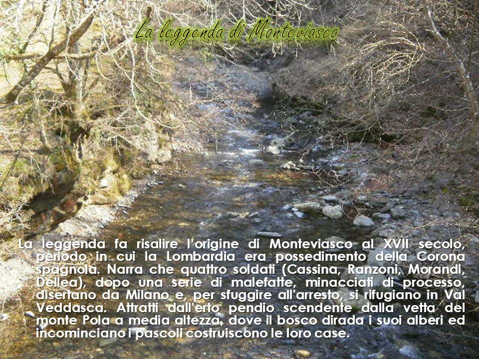 La leggenda fa risalire lorigine di Monteviasco al XVII secolo, periodo in cui la Lombardia era possedimento della Corona spagnola. Narra che quattro