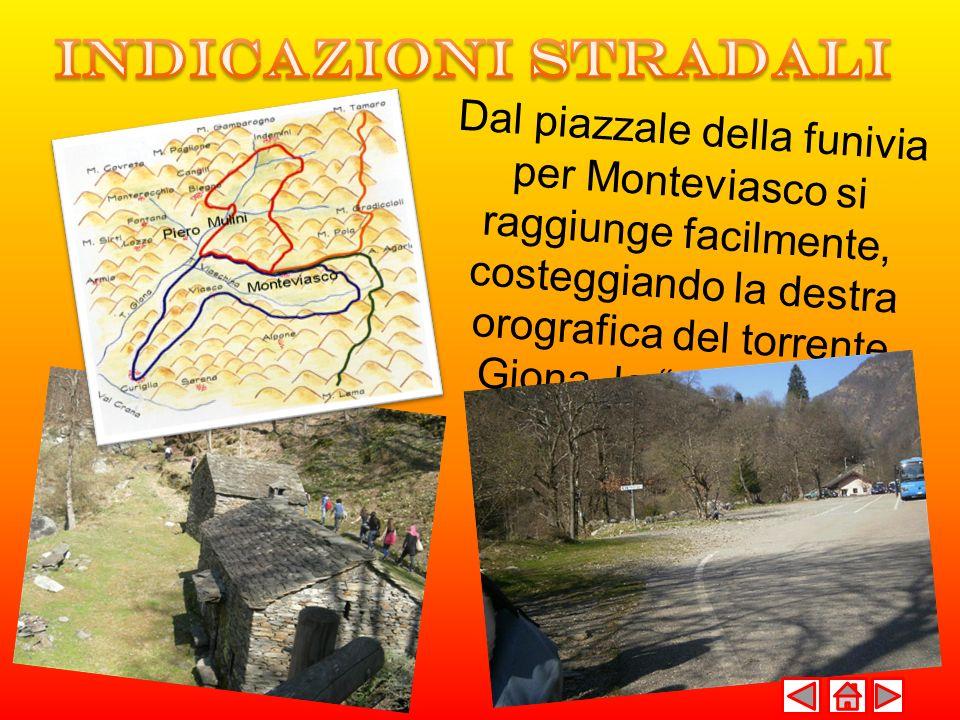 Dal piazzale della funivia per Monteviasco si raggiunge facilmente, costeggiando la destra orografica del torrente Giona, la valletta dei mulinidi Pie