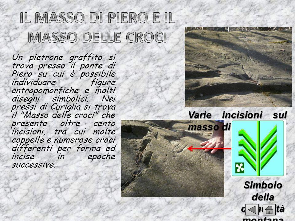 Un pietrone graffito si trova presso il ponte di Piero su cui è possibile individuare figure antropomorfiche e molti disegni simbolici. Nei pressi di