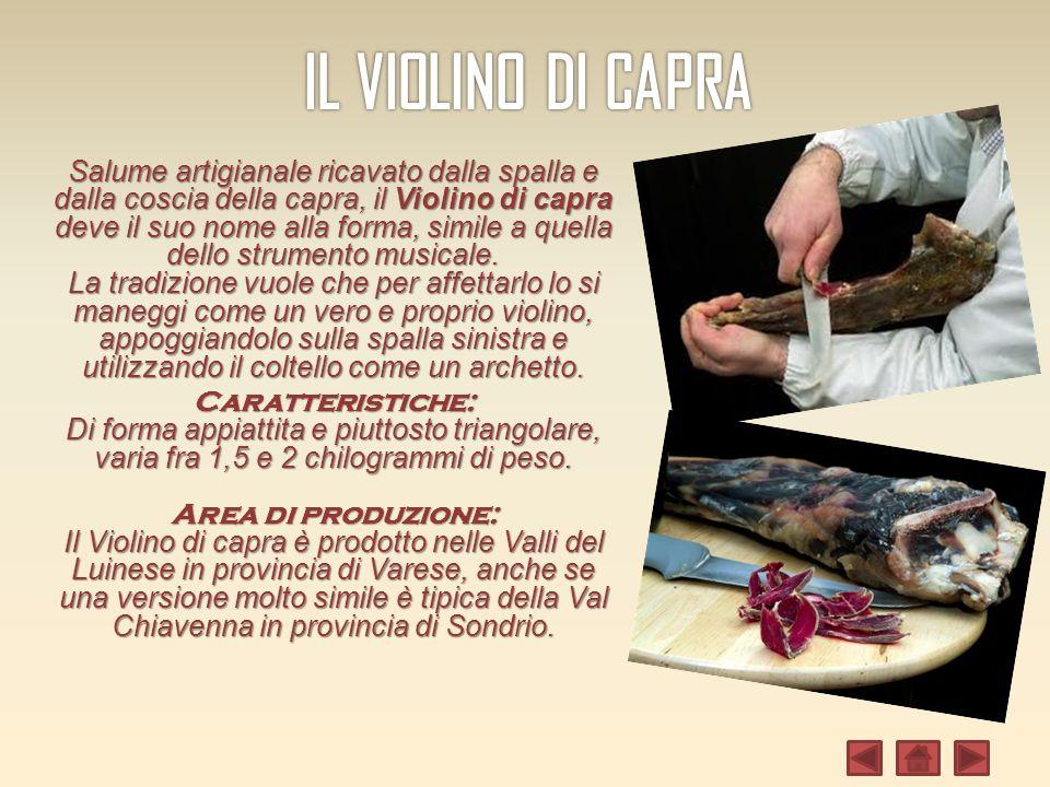 Salume artigianale ricavato dalla spalla e dalla coscia della capra, il Violino di capra deve il suo nome alla forma, simile a quella dello strumento