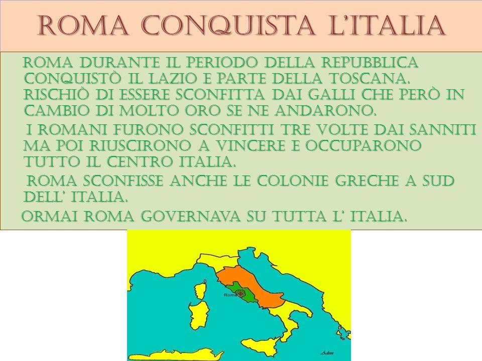 roma conquista litalia Roma durante il periodo della repubblica conquistò il lazio e parte della toscana.