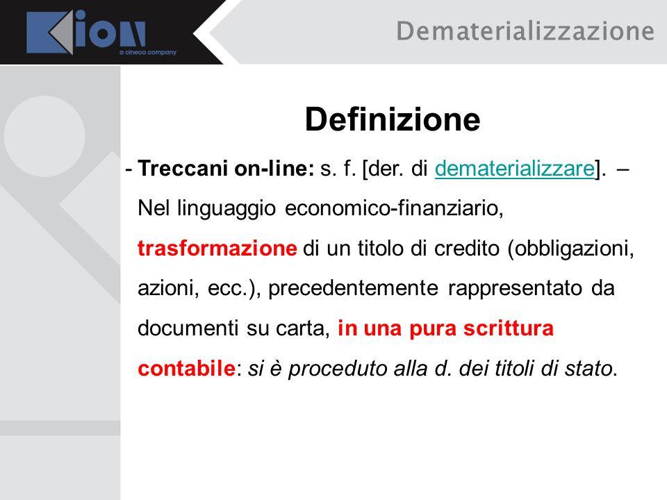 Dematerializzazione Definizione -Treccani on-line: s.