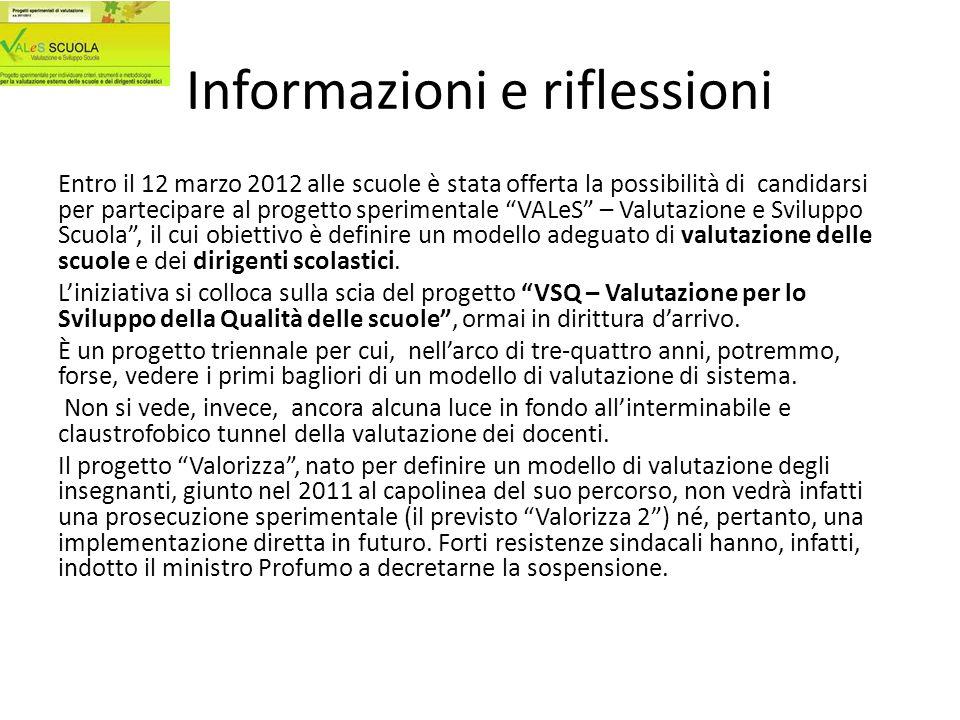 Informazioni e riflessioni Entro il 12 marzo 2012 alle scuole è stata offerta la possibilità di candidarsi per partecipare al progetto sperimentale VA