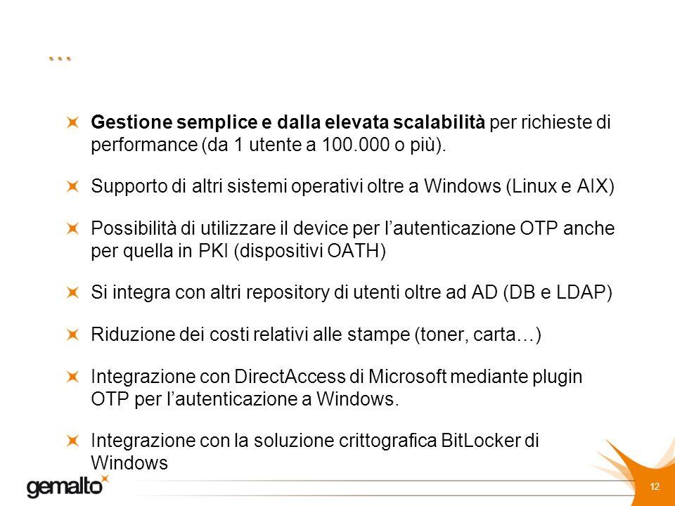 … Gestione semplice e dalla elevata scalabilità per richieste di performance (da 1 utente a 100.000 o più). Supporto di altri sistemi operativi oltre
