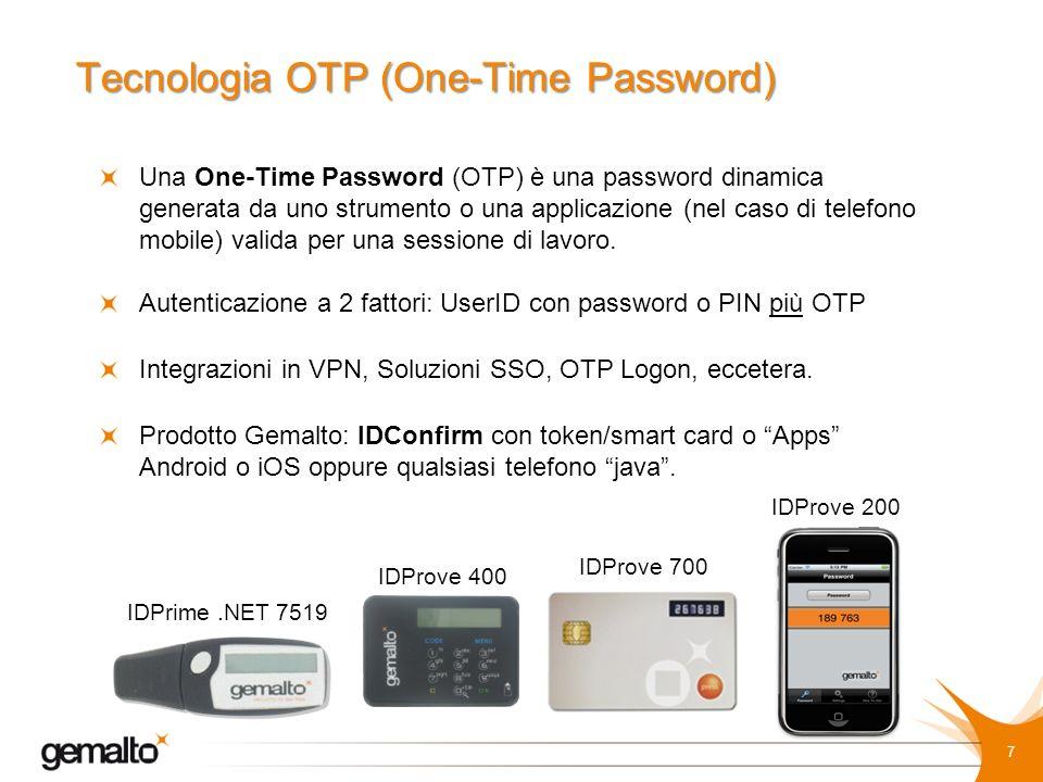 Tecnologia PKI Una soluzione ad elevata sicurezza basata su smart card o token PKI per una sicurezza a due fattori.