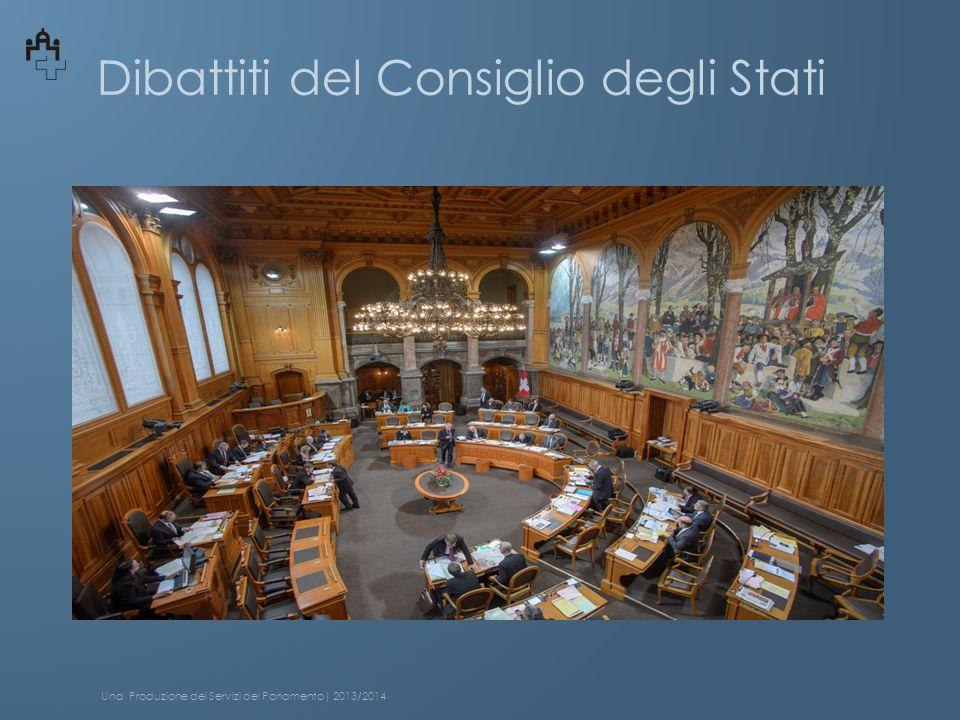 Dibattiti del Consiglio degli Stati Una Produzione dei Servizi del Parlamento| 2013/2014