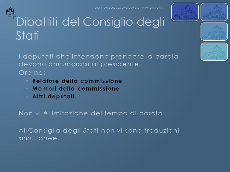 Dibattiti del Consiglio degli Stati I deputati che intendono prendere la parola devono annunciarsi al presidente. Ordine: Relatore della commissione M