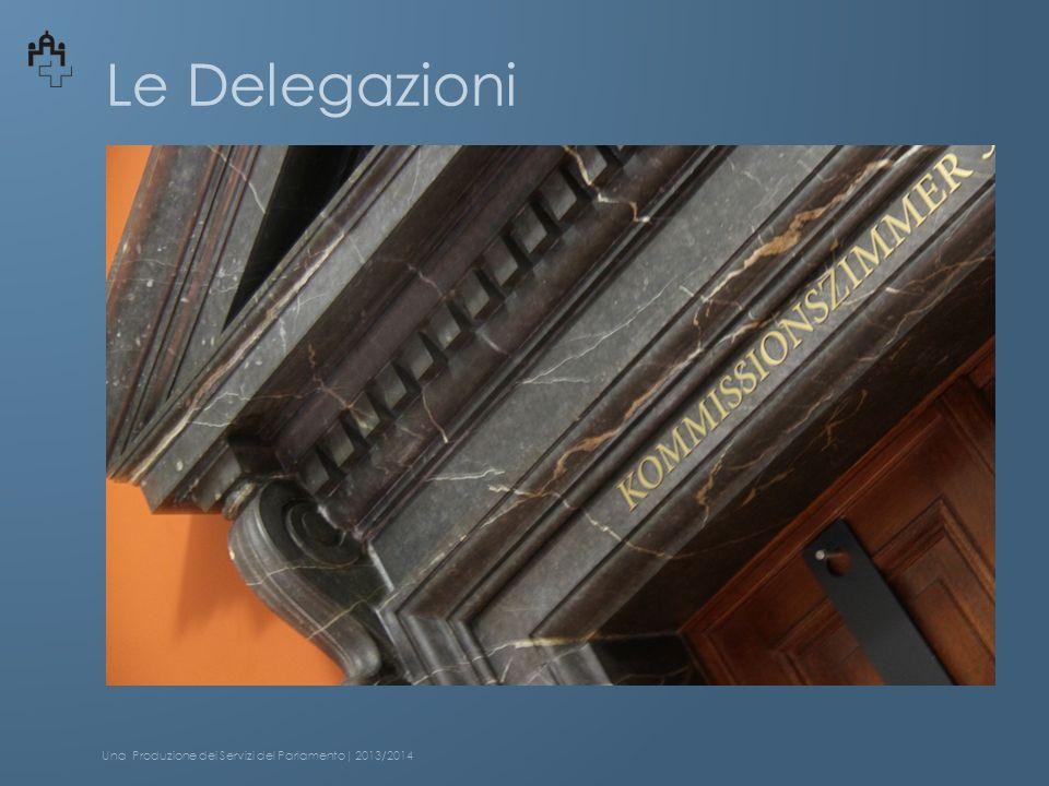 Le Delegazioni Una Produzione dei Servizi del Parlamento| 2013/2014