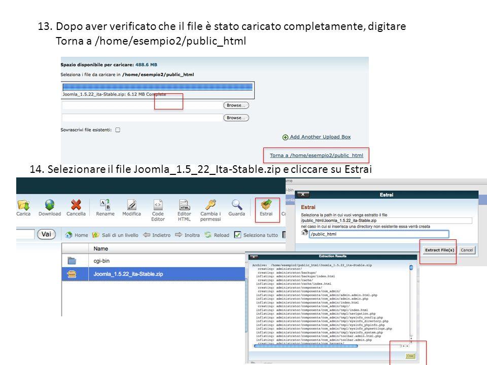 13. Dopo aver verificato che il file è stato caricato completamente, digitare Torna a /home/esempio2/public_html 14. Selezionare il file Joomla_1.5_22