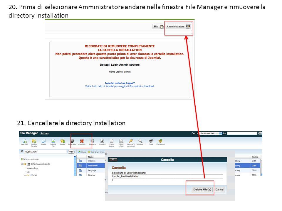 20. Prima di selezionare Amministratore andare nella finestra File Manager e rimuovere la directory Installation 21. Cancellare la directory Installat