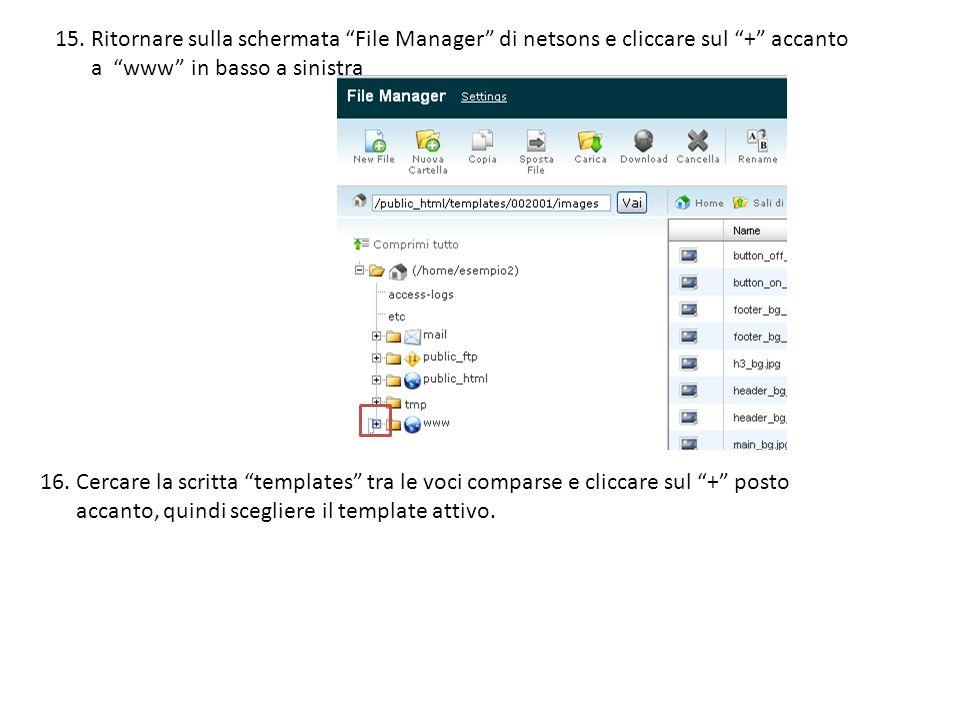 15. Ritornare sulla schermata File Manager di netsons e cliccare sul + accanto a www in basso a sinistra 16. Cercare la scritta templates tra le voci
