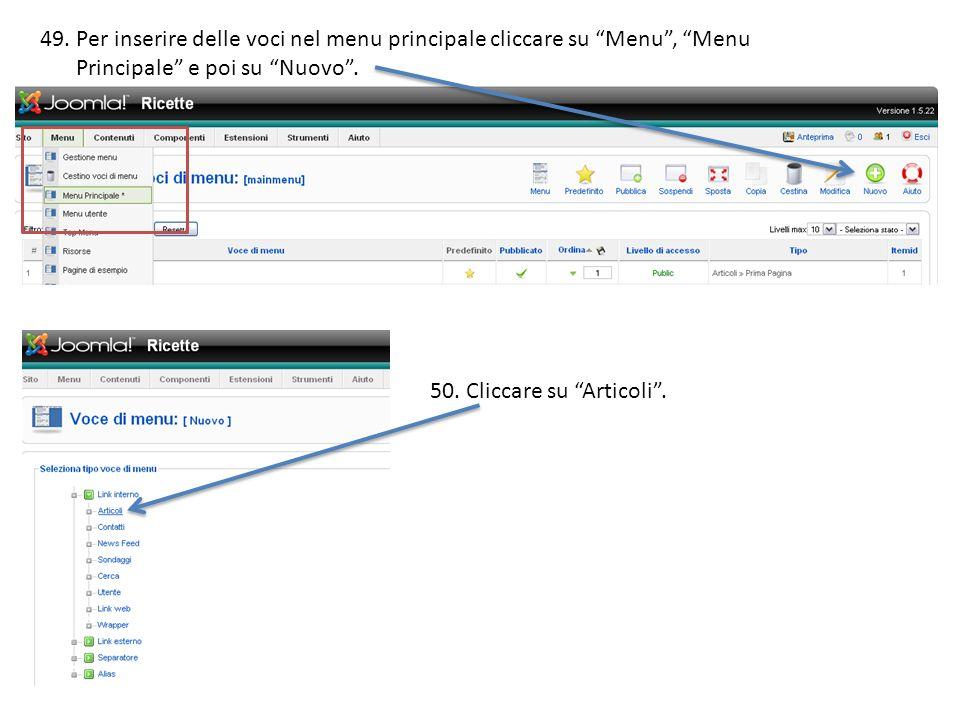 49.Per inserire delle voci nel menu principale cliccare su Menu, Menu Principale e poi su Nuovo.