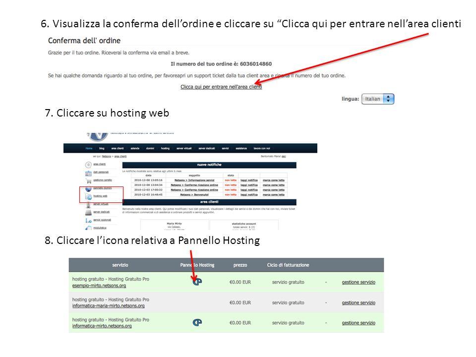 6.Visualizza la conferma dellordine e cliccare su Clicca qui per entrare nellarea clienti 7.