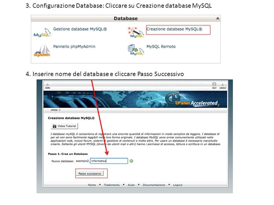 3.Configurazione Database: Cliccare su Creazione database MySQL 4.