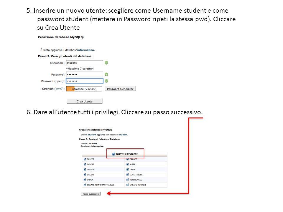 5. Inserire un nuovo utente: scegliere come Username student e come password student (mettere in Password ripeti la stessa pwd). Cliccare su Crea Uten