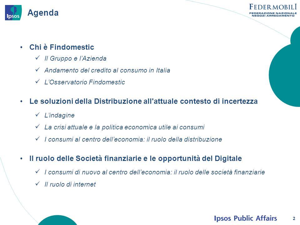 Agenda 2 Chi è Findomestic Il Gruppo e lAzienda Andamento del credito al consumo in Italia LOsservatorio Findomestic Le soluzioni della Distribuzione