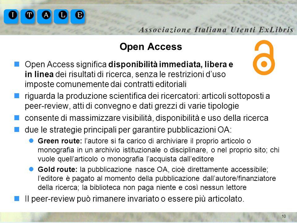 10 Open Access Open Access significa disponibilità immediata, libera e in linea dei risultati di ricerca, senza le restrizioni duso imposte comunement