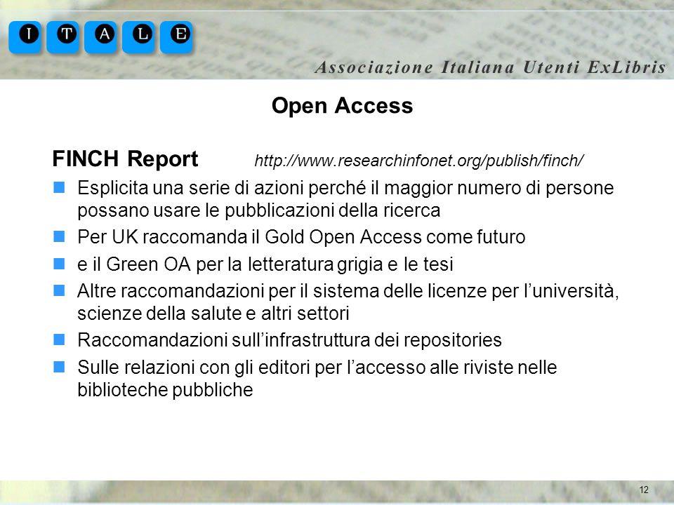 12 Open Access FINCH Report http://www.researchinfonet.org/publish/finch/ Esplicita una serie di azioni perché il maggior numero di persone possano us