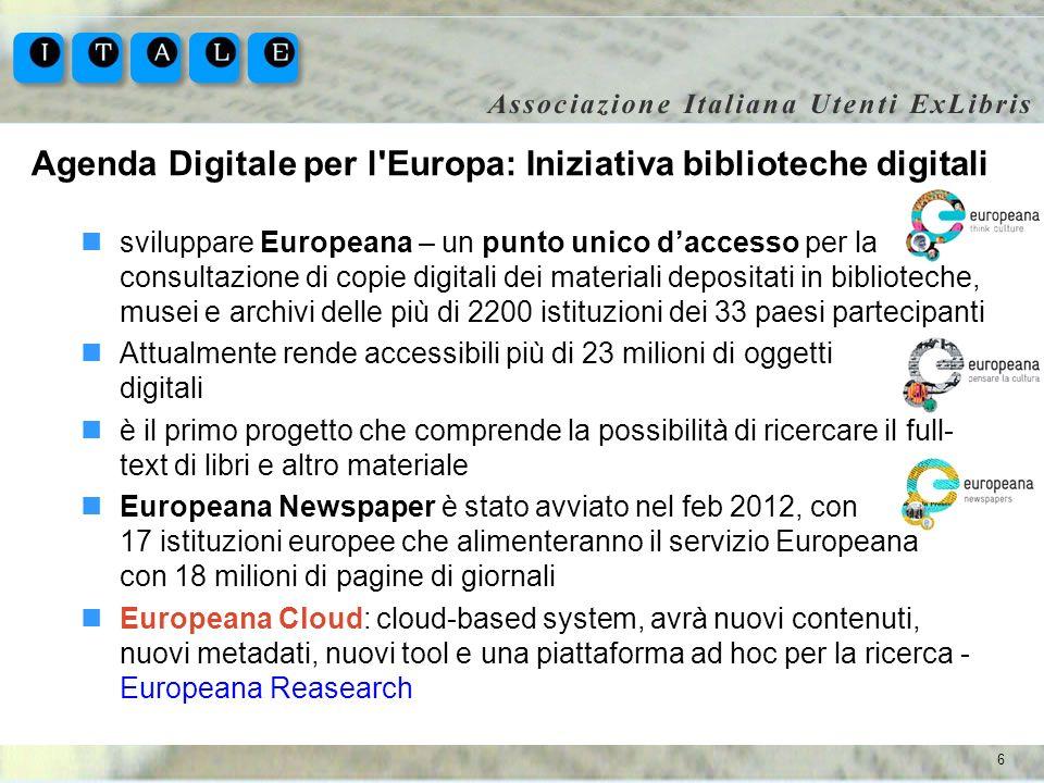 6 Agenda Digitale per l'Europa: Iniziativa biblioteche digitali sviluppare Europeana – un punto unico daccesso per la consultazione di copie digitali